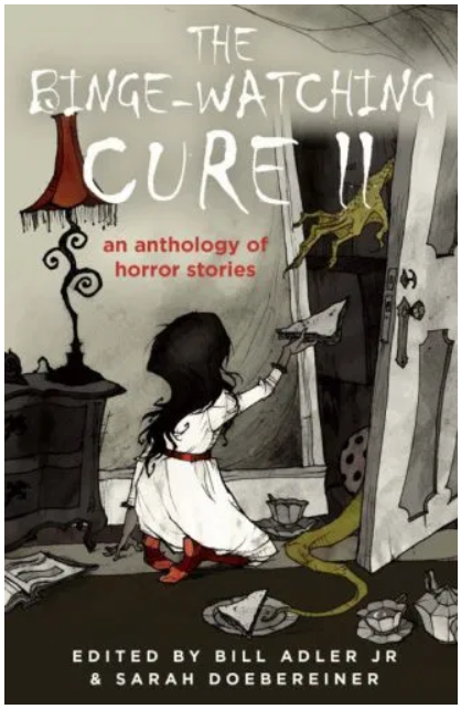 The Binge-Watching Cure II: An Anthology of Horror Stories - Various Authors